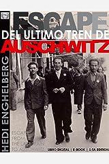 ESCAPE DEL ULTIMO TREN DE AUSCHWITZ: (La Segunda Guerra Mundial, Historias Verdaderas del Holocausto Judio) Ver. 5.7 (THE HOLOCAUST SERIES nº 1) (Spanish Edition) Kindle Edition