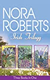 Nora Roberts Irish Trilogy: Jewels of the Sun/Tears of the Moon/Heart of the Sea (Irish Jewels Trilogy)