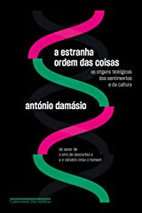 A estranha ordem das coisas: As origens biológicas dos sentimentos e da cultura (Portuguese Edition) Kindle Edition