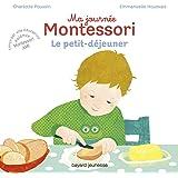 Ma journée Montessori, Tome 03: Le petit déjeuner
