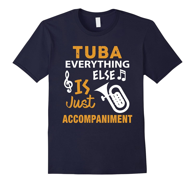 Tuba Shirt Tuba Music Joke Marching Band Gift T-Shirt-PL