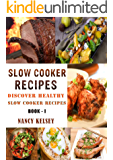 Slow Cooker Recipes: Discover Healthy Slow Cooker Recipes (3 Step Recipes , Paleo Recipes, Breakfast Recipes, Soup Recipes )