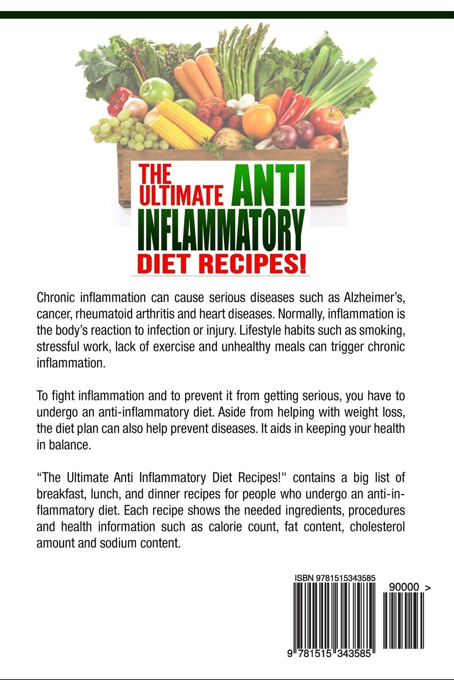 Anti inflammatory diet the ultimate anti inflammatory diet recipes anti inflammatory diet the ultimate anti inflammatory diet recipes lose weight now volume 4 life changing diets 9781515343585 amazon books forumfinder Images