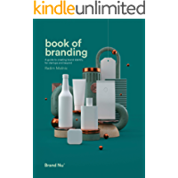 Book of Branding: A guide to creating brand identity for startups and beyond (English Edition)