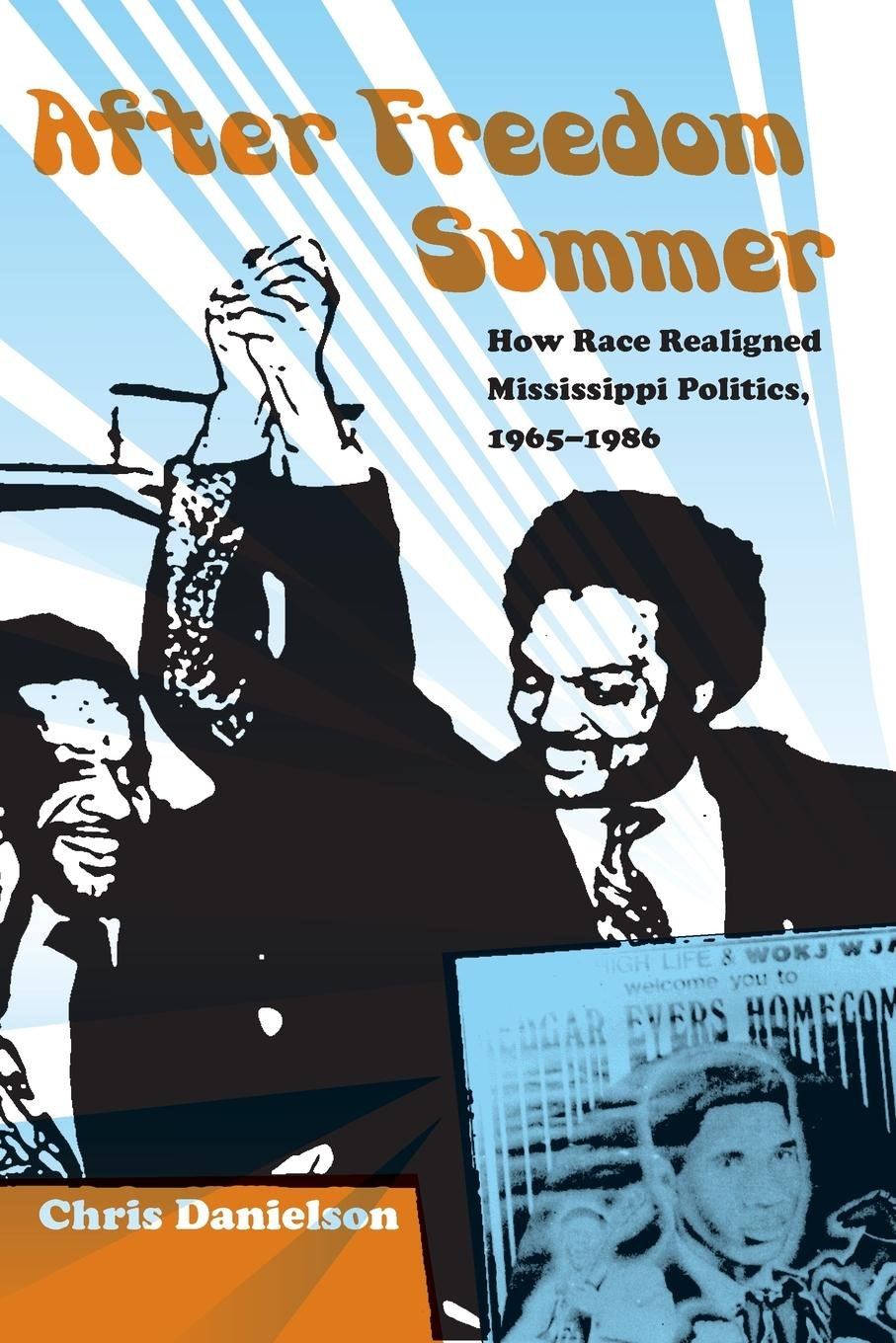 After Freedom Summer: How Race Realigned Mississippi Politics, 1965–1986 (New Perspectives on the History of the South) pdf