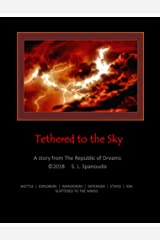 Tethered to the Sky: A Story from The Republic of Dreams Kindle Edition