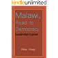 Malawi, Road to Democracy: Leadership Layout