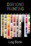 Diamond Painting Log Book: Organizer Notebook to Track DP Art Projects