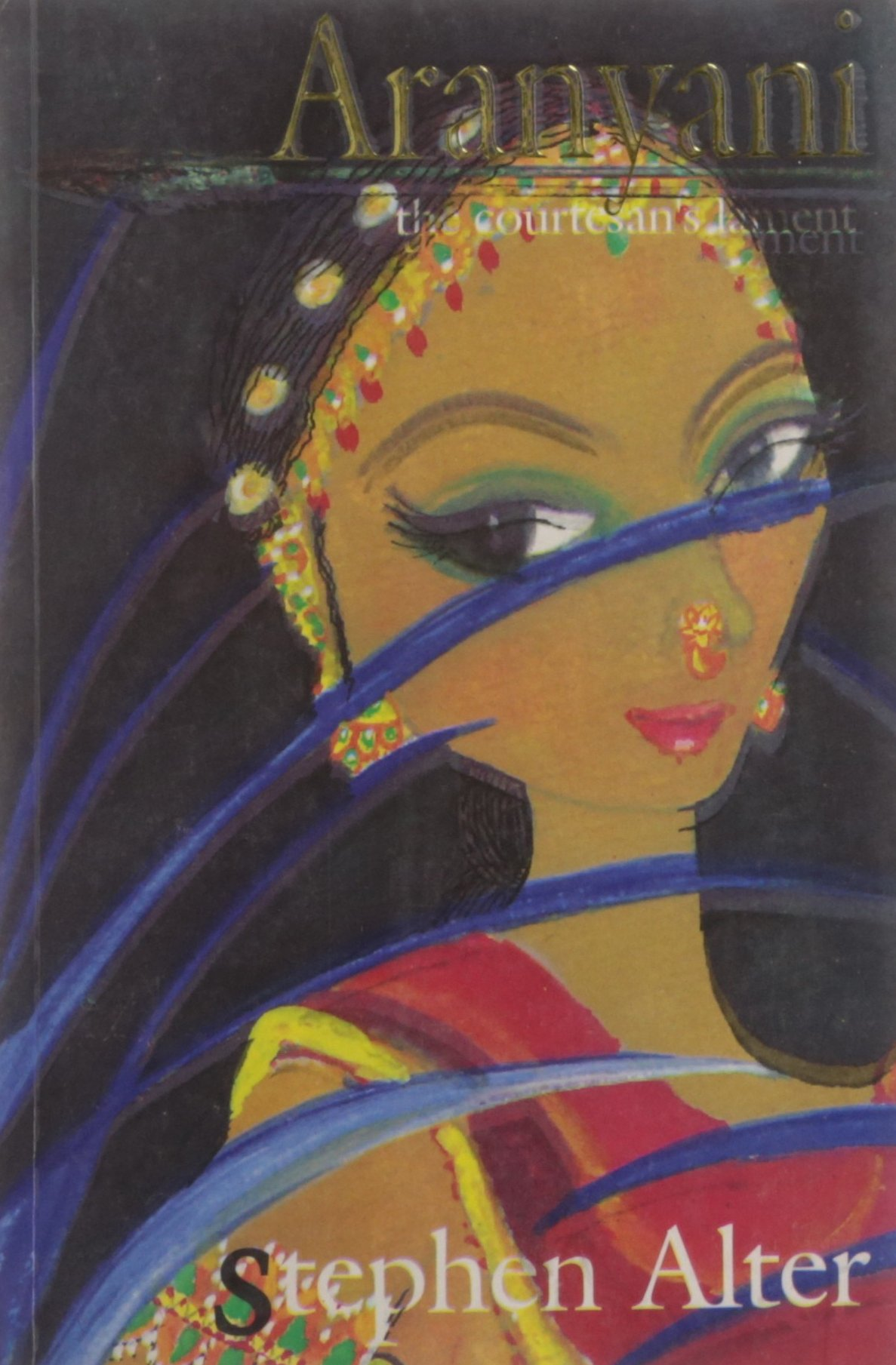 Aranyani : The Courtesan's Lament ; A Romance of Ancient India pdf epub