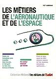 Les métiers de l'aéronautique et de l'espace 12e édition
