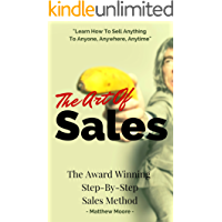 Sales: The Art Of Sales - The Award Winning Step-By-Step Sales Method (Sales Guide, Sales Techniques, Make Money)