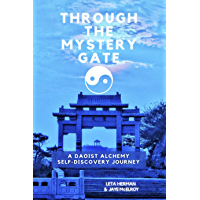 Through the Mystery Gate: A Daoist Alchemy Self-Discovery Journey (Born Perfect) (English Edition)