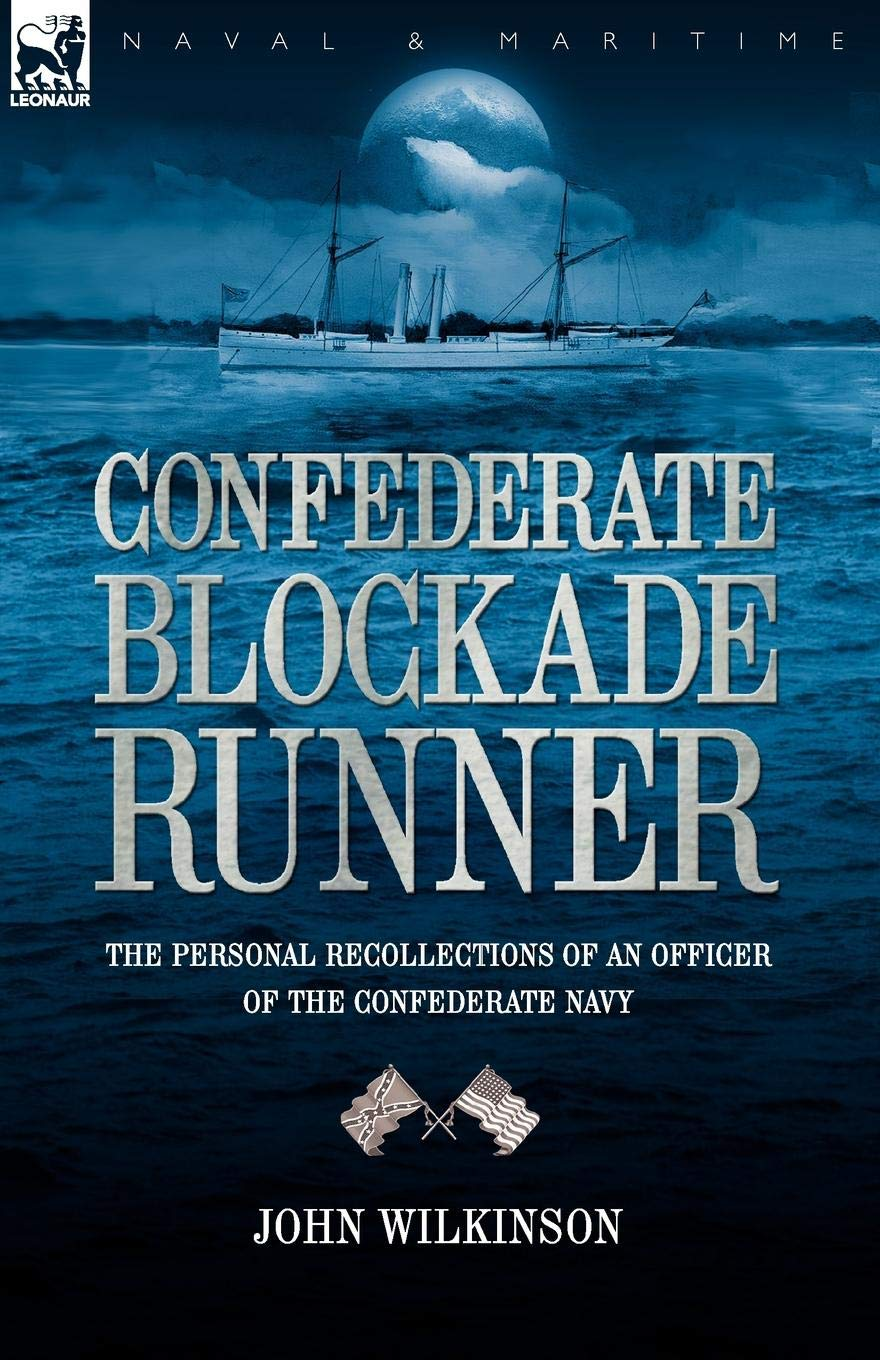 Confederate Blockade Runner: the Personal Recollections of an Officer of the Confederate Navy pdf