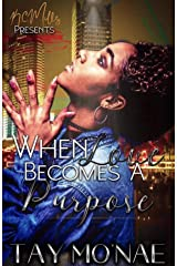 When Love Becomes A Purpose Kindle Edition