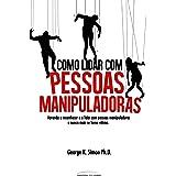 Como Lidar com Pessoas Manipuladoras (Em Portuguese do Brasil)