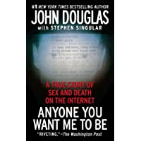 Anyone You Want Me to Be: A True Story of Sex and Death on the Internet