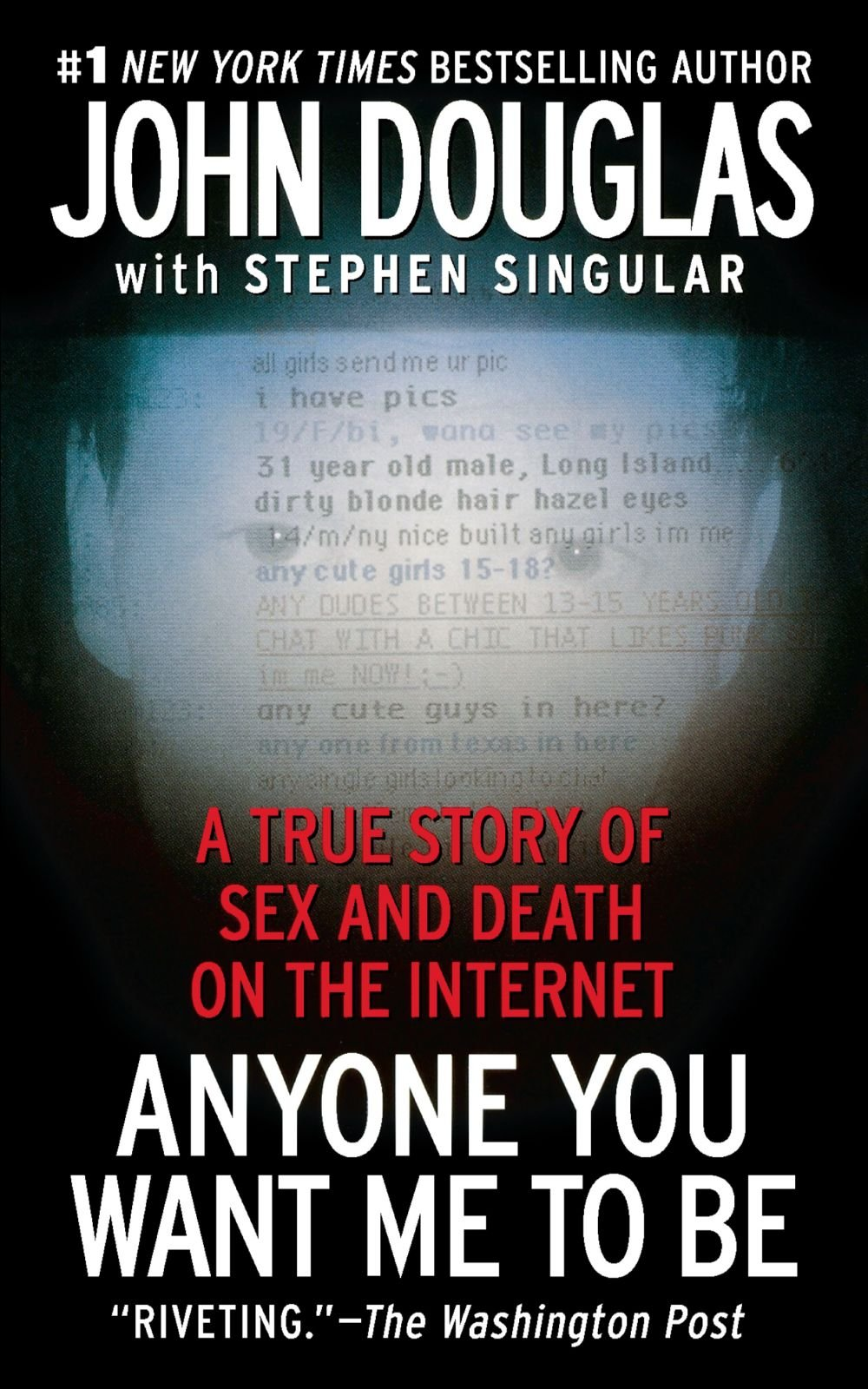 Anyone You Want Me To Be  A True Story Of Sex And Death On The Internet