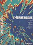 L'herbe bleue - Journal intime d'une jeune droguée