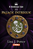 Palace Intrigue (Medieval Tale Book 3)