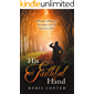 His Faithful Hand: A Woman's Miraculous Encounter with the God of the Bible