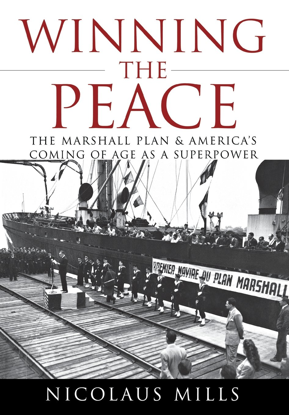 Winning the Peace: The Marshall Plan and America's Coming of Age as a Superpower pdf epub