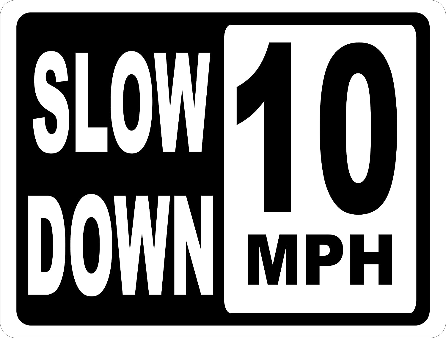 Slow Down 10 MPH Sign. 12x18 Metal. Help Keep Speeds Down in Neighborhoods. Made in U.S.A.