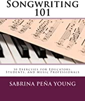Songwriting 101: 30 Exercises For Educators