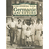 A Genealogist's Guide to Discovering Your Germanic Ancestors (Genealogist's Guide to Discovering Your Ancestors)