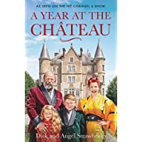 A Year at the Chateau: As seen on the hit Channel 4 show