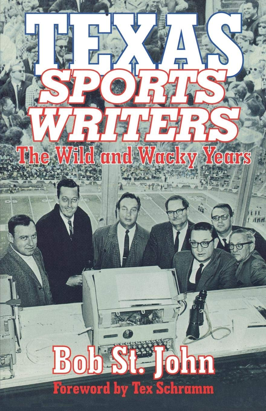 Texas Sports Writers: The Wild and Wacky Years by Brand: Taylor Trade Publishing