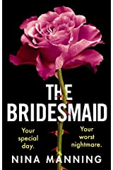 The Bridesmaid: A gripping new psychological thriller of toxic friendship for 2021 Kindle Edition