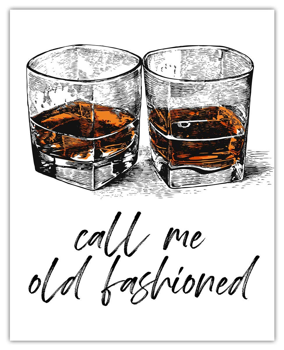 Call Me Old Fashioned Whiskey Typography Wall Art Print - (8x10) Unframed Picture For Home, Office, Dorm & Bedroom Decor - Great Gift Idea Under $15