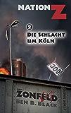 Nation-Z Band 2: Die Schlacht um Köln