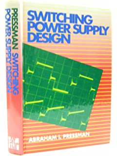 Switching Power Supply Design, 3rd Ed.: Abraham I. Pressman, Keith ...