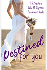 Destined for You: 3 Swoon-Worthy Romances to Keep You Up All Night: Lorelei's Lyric, Protective, Gifted Kindle Edition