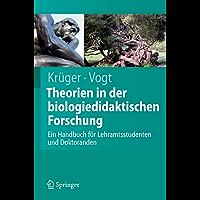 Theorien in der biologiedidaktischen Forschung: Ein Handbuch für Lehramtsstudenten und Doktoranden (Springer-Lehrbuch)