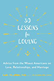 30 Lessons for Loving: Advice from the Wisest Americans on Love, Relationships, and Marriage (English Edition)