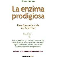 La enzima prodigiosa: Una forma de vida sin enfermar (CLAVE)