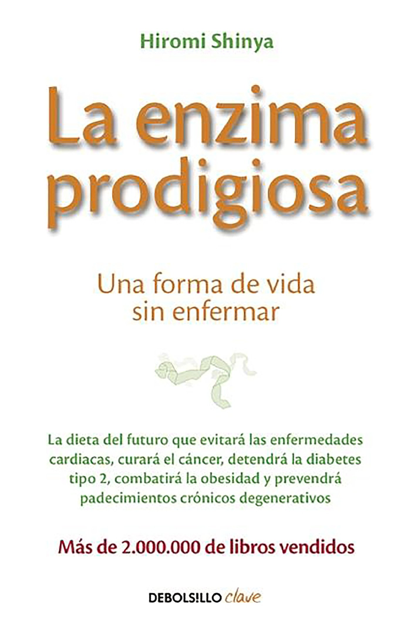 La enzima prodigiosa / The Enzyme Factor: How to Live Long and Never Be Sick (Spanish Edition) pdf epub