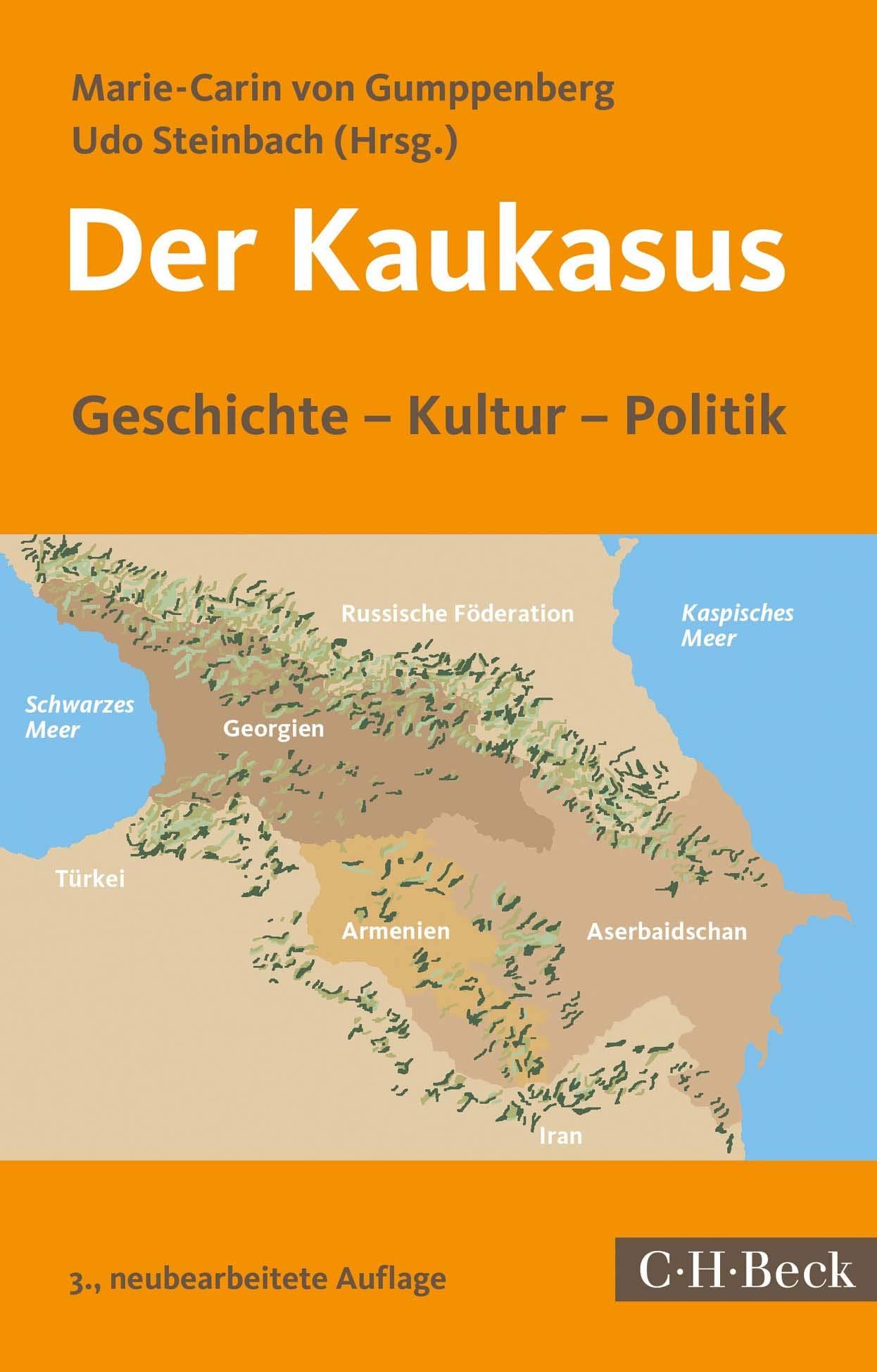 Der Kaukasus Geschichte Kultur Politik Amazon De Gumppenberg Marie Carin Von Steinbach Udo Bucher