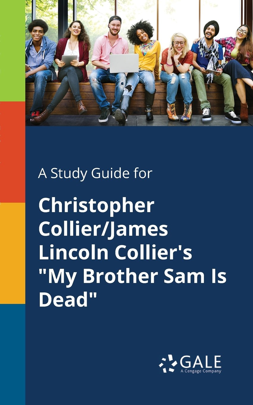 """A Study Guide for Christopher Collier/James Lincoln Collier's """"My Brother  Sam Is Dead"""": Cengage Learning Gale: 9781375384834: Amazon.com: Books"""