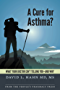 A Cure for Asthma?: What Your Doctor Isn't Telling You--and Why (English Edition)