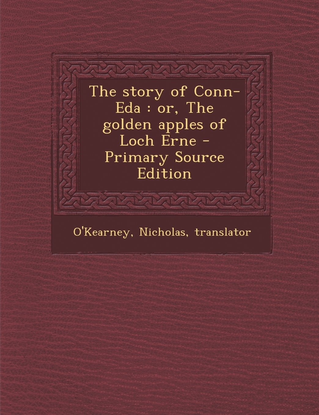 The Story of Conn-Eda: Or, the Golden Apples of Loch Erne - Primary Source Edition pdf epub