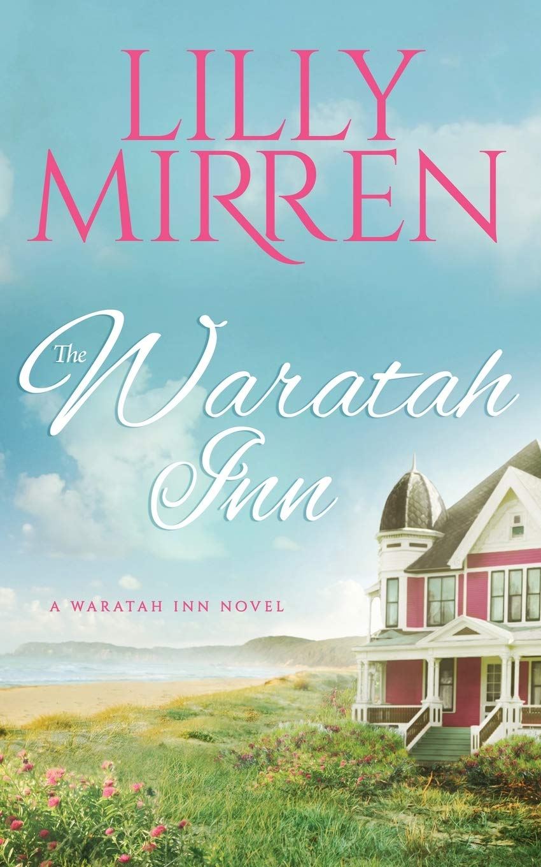 Amazon Com The Waratah Inn 9781089622376 Mirren Lilly Books
