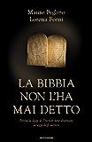 La Bibbia non l'ha mai detto: Perché la legge di Dio non deve diventare la legge degli uomini