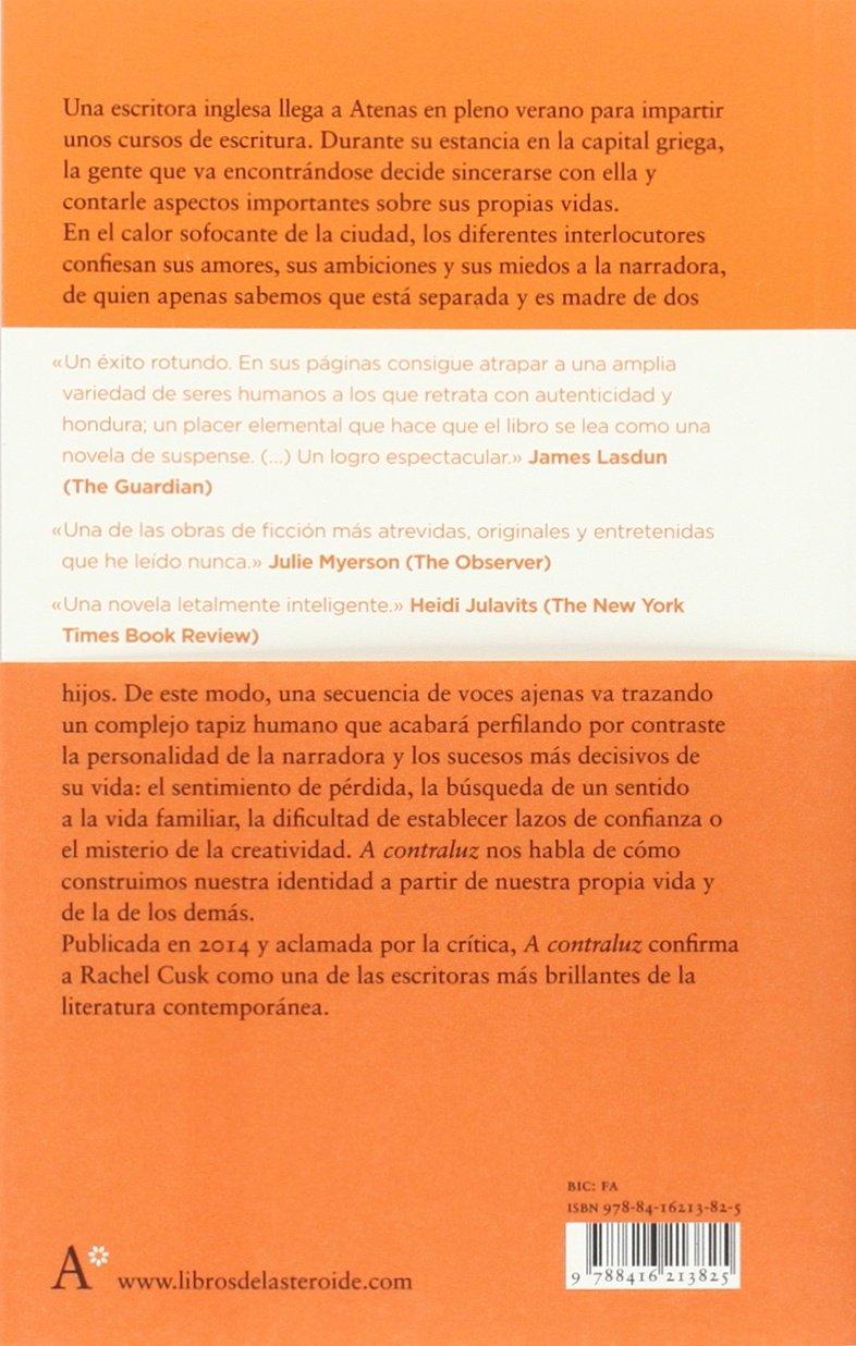 A contraluz (Libros del Asteroide): Amazon.es: Rachel Cusk, Marta Alcaraz  Burgueño: Libros