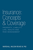 Insurance: Concepts & Coverage:  Property, Liability, Life, Health and Risk Management (English Edition)