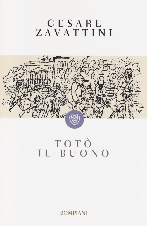 Totò il buono Copertina flessibile – 23 giu 2004 Cesare Zavattini M. Maccari Bompiani 884521415X
