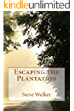 Escaping the Plantation
