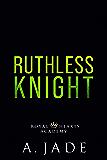 Ruthless Knight (Royal Hearts Academy)